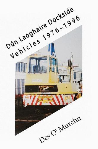 Dun Laoghaire Dockside Vehicles 1976-1996 (Paperback)