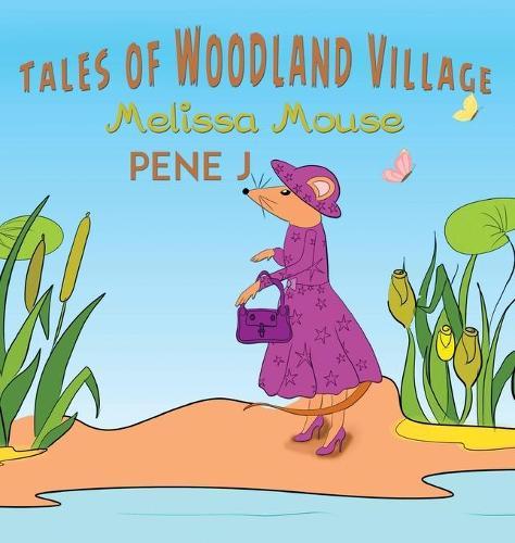 Tales of Woodland Village - Melissa Mouse (Paperback)
