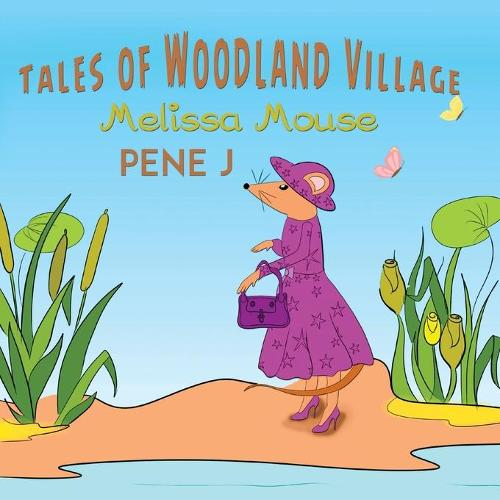 Tales of Woodland Village - Melissa Mouse (Hardback)