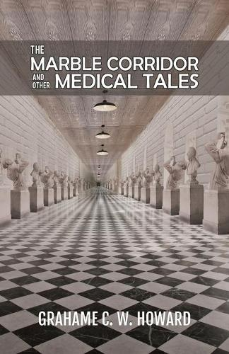 The Marble Corridor and Other Medical Tales (Paperback)