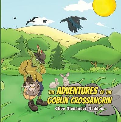 The Adventures of the Goblin Crossangrin (Hardback)