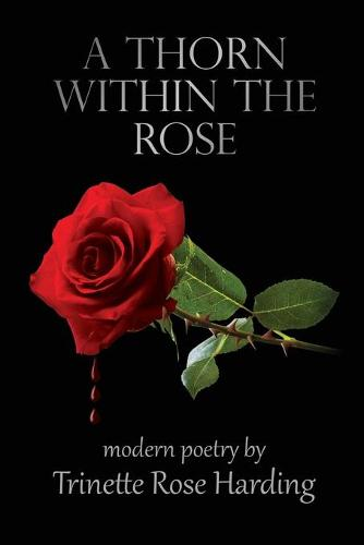 A Thorn Within The Rose (Paperback)