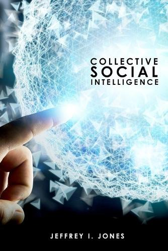 Collective Social Intelligence (Paperback)
