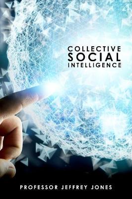 Collective Social Intelligence (Hardback)