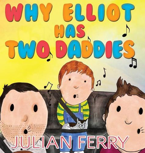 Why Elliot Has Two Daddies (Paperback)