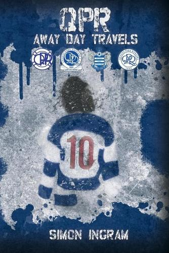 QPR Away Day Travels (Paperback)