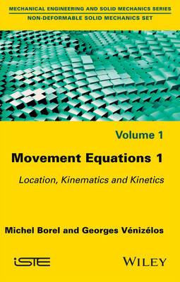 Movement Equations 1: Location, Kinematics and Kinetics (Hardback)