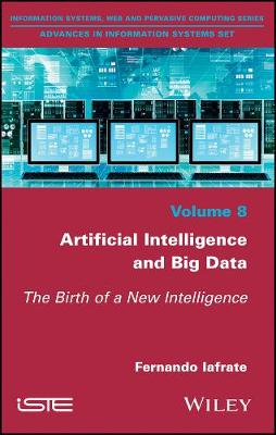 Artificial Intelligence and Big Data: The Birth of a New Intelligence (Hardback)