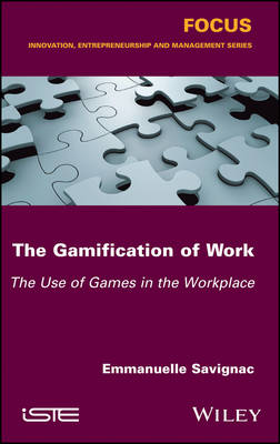 The Gamification of Work: The Use of Games in the Workplace (Hardback)