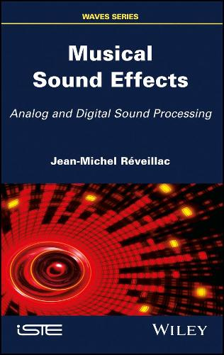 Musical Sound Effects: Analog and Digital Sound Processing (Hardback)