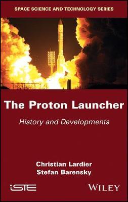 The Proton Launcher: History and Developments (Hardback)