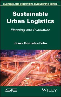 Sustainable Urban Logistics: Planning and Evaluation (Hardback)