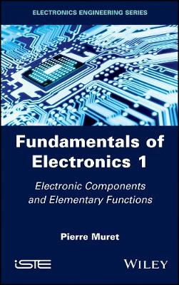 Fundamentals of Electronics 1: Electronic Components and Elementary Functions (Hardback)