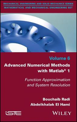 Advanced Numerical Methods with Matlab 1: Function Approximation and System Resolution (Hardback)