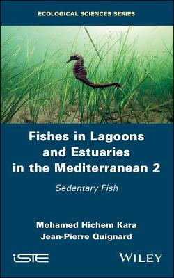 Fishes in Lagoons and Estuaries in the Mediterranean 2: Sedentary Fish (Hardback)