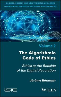 The Algorithmic Code of Ethics: Ethics at the Bedside of the Digital Revolution (Hardback)