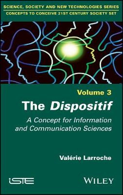 The Dispositif: A Concept for Information and Communication Sciences (Hardback)