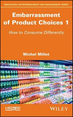 Embarrassment of Product Choices 1: How to Consume Differently (Hardback)