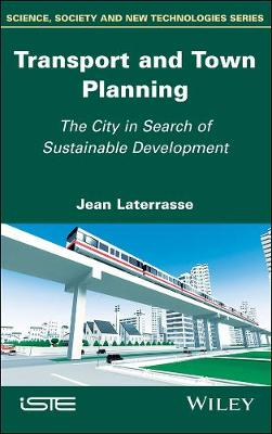 Transport and Town Planning: The City in Search of Sustainable Development (Hardback)