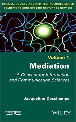 Mediation: A Concept for Information and Communication Sciences (Hardback)