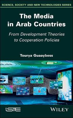 The Media in Arab Countries: From Development Theories to Cooperation Policies (Hardback)