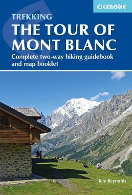 Trekking the Tour of Mont Blanc: Complete two-way hiking guidebook and map booklet (Paperback)