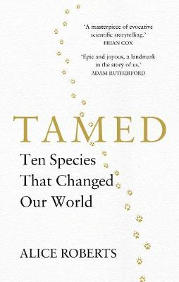 Tamed: Ten Species that Changed our World (Hardback)
