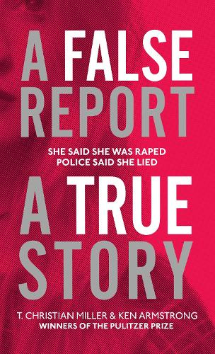 A False Report: The chilling true story of the woman nobody believed (Hardback)