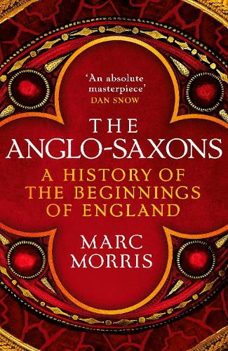 The Anglo-Saxons: A History of the Beginnings of England (Hardback)