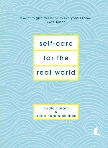 Self-Care for the Real World: Practical self-care advice for everyday life (Hardback)