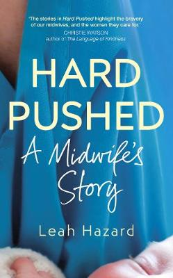 Hard Pushed: A Midwife's Story (Hardback)