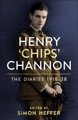 Henry 'Chips' Channon: The Diaries (Volume 1): 1918-38 (Hardback)