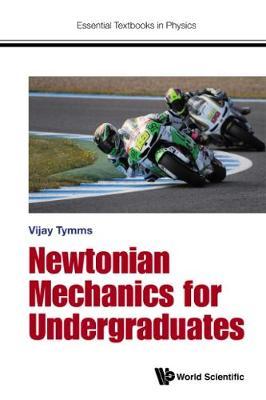Newtonian Mechanics For Undergraduates - Essential Textbooks in Physics (Hardback)