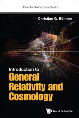 Introduction To General Relativity And Cosmology - Essential Textbooks in Physics (Hardback)