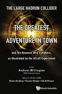 Large Hadron Collider, The: The Greatest Adventure In Town And Ten Reasons Why It Matters, As Illustrated By The Atlas Experiment (Paperback)