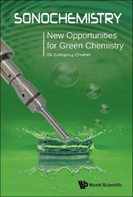 Sonochemistry: New Opportunities For Green Chemistry (Paperback)