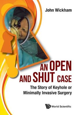 Open And Shut Case, An: The Story Of Keyhole Or Minimally Invasive Surgery (Paperback)
