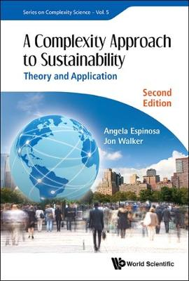 Complexity Approach To Sustainability, A: Theory And Application - Series On Complexity Science 5 (Hardback)