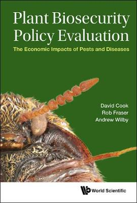 Plant Biosecurity Policy Evaluation: The Economic Impacts Of Pests And Diseases (Hardback)