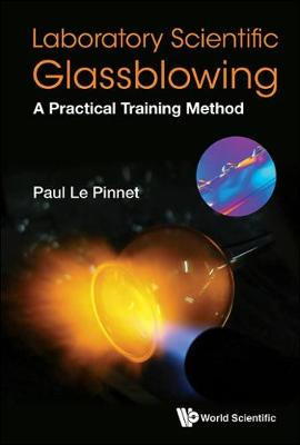 Laboratory Scientific Glassblowing: A Practical Training Method (Paperback)