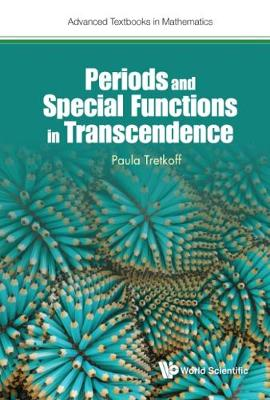 Periods And Special Functions In Transcendence - Advanced Textbooks In Mathematics (Hardback)