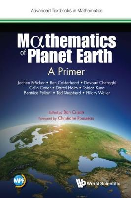 Mathematics Of Planet Earth: A Primer - Advanced Textbooks In Mathematics (Hardback)