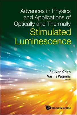 Advances In Physics And Applications Of Optically And Thermally Stimulated Luminescence (Hardback)
