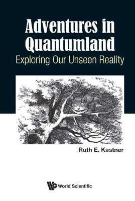 Further Adventures In Quantumland: Exploring Our Unseen Reality (Hardback)