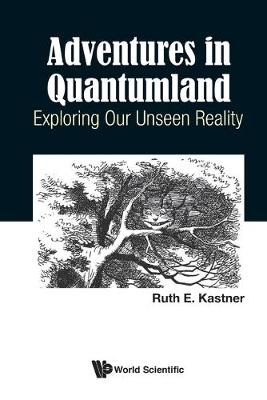 Further Adventures In Quantumland: Exploring Our Unseen Reality (Paperback)