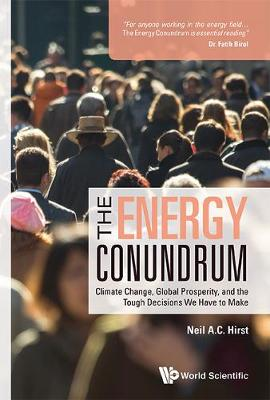 Energy Conundrum, The: Climate Change, Global Prosperity, And The Tough Decisions We Have To Make (Paperback)