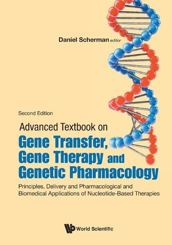 Advanced Textbook On Gene Transfer, Gene Therapy And Genetic Pharmacology: Principles, Delivery And Pharmacological And Biomedical Applications Of Nucleotide-based Therapies (Paperback)