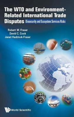 Wto And Environment-related International Trade Disputes, The: Biosecurity And Ecosystem Services Risks (Hardback)