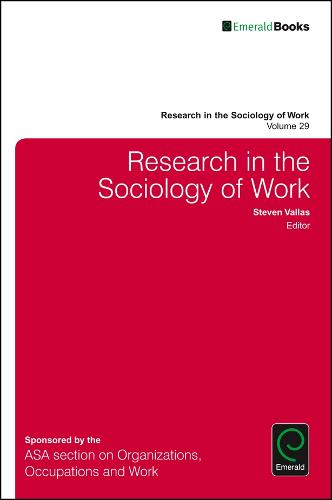Research in the Sociology of Work - Research in the Sociology of Work 29 (Hardback)