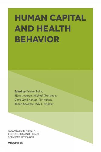 Human Capital and Health Behavior - Advances in Health Economics and Health Services Research 25 (Hardback)